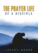 The Prayer Lif of a Disciple